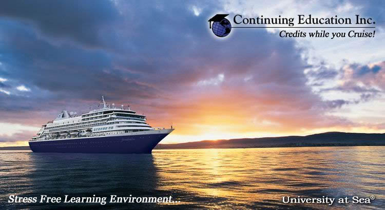 Continuing Education Inc Cme Cruise Conferences Continuing Medical Education And Dental Ce